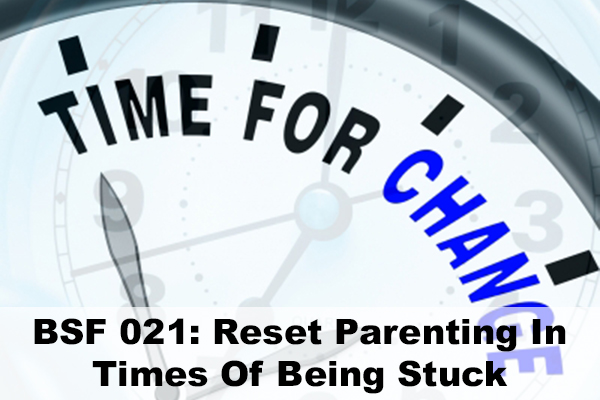Reset Parenting In Times Of Being Stuck
